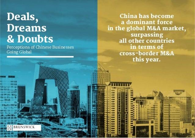 ©Brunswick | 2016 | 2 Deals, Dreams & Doubts December 2016 Deals, Dreams & Doubts Perceptions of Chinese Businesses Going ...