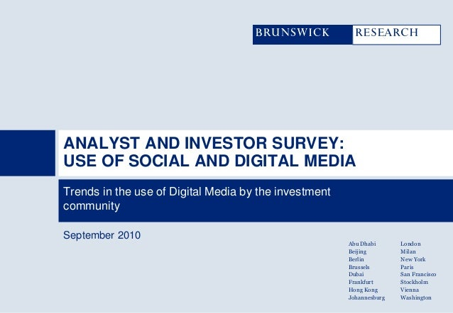 ANALYST AND INVESTOR SURVEY:USE OF SOCIAL AND DIGITAL MEDIATrends in the use of Digital Media by the investmentcommunitySe...
