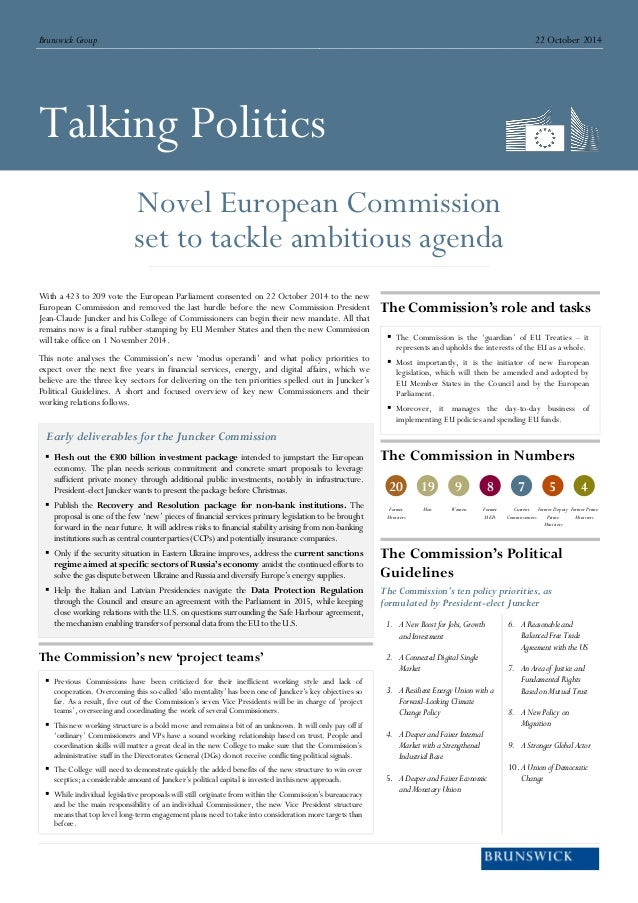 Brunswick Group  22 October 2014  Talking Politics  Novel European Commission set to tackle ambitious agenda  With a 423 t...