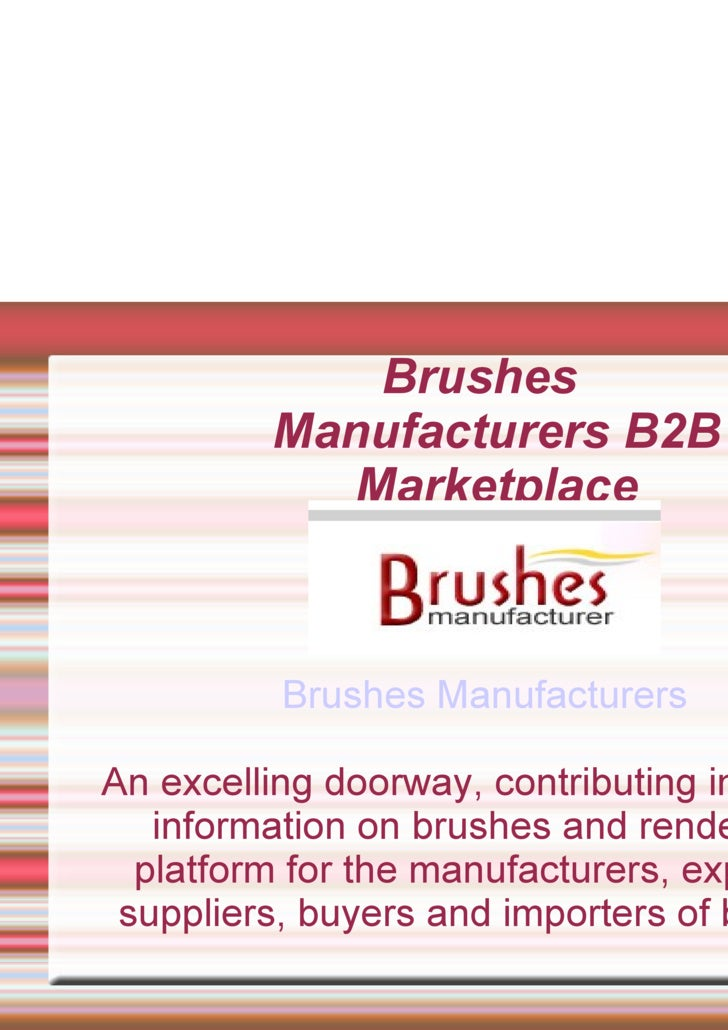 Brushes Manufacturers B2B Marketplace Brushes Manufacturers An excelling doorway, contributing immense information on brus...