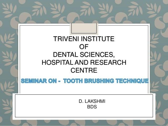 TRIVENI INSTITUTE OF DENTAL SCIENCES, HOSPITAL AND RESEARCH CENTRE D. LAKSHMI BDS
