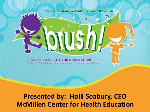 Presented by: Holli Seabury, CEO McMillen Center for Health Education