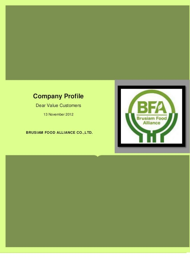 Company Profile    Dear Value Customers       13 November 2012BRUSIAM FOOD ALLIANCE CO.,LTD.