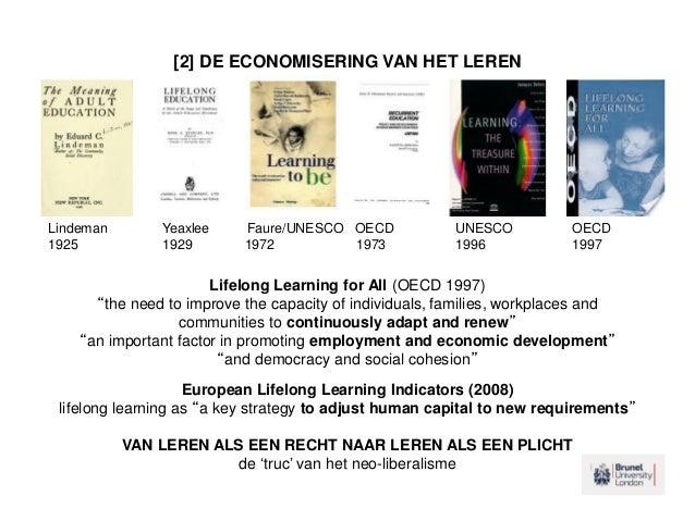 "[2] DE ECONOMISERING VAN HET LEREN Lifelong Learning for All (OECD 1997) ""the need to improve the capacity of individuals,..."