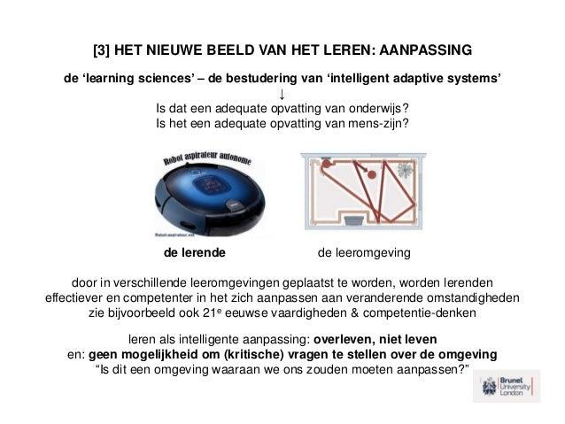 [3] HET NIEUWE BEELD VAN HET LEREN: AANPASSING de 'learning sciences' – de bestudering van 'intelligent adaptive systems' ...