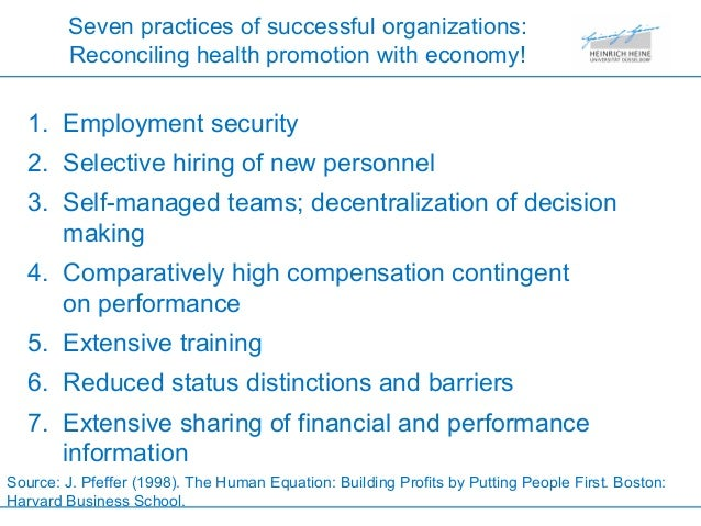 pfeffer j the human equation building profits by putting people first boston The authors conducted a meta-analysis of the relationship between turnover rates and organizational performance to (a) determine the magnitude of the relationship (b) test organization-, context-, and methods-related moderators of the relationship and (c) suggest future directions for the turnover literature on the basis of the findings.