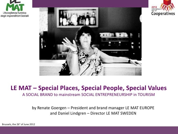 LE MAT – Special Places, Special People, Special Values                  A SOCIAL BRAND to mainstream SOCIAL ENTREPRENEURS...