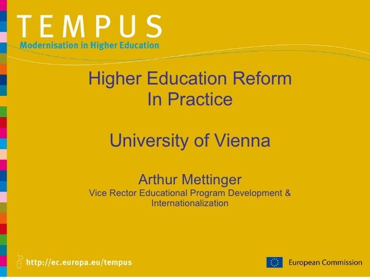 Higher Education Reform In Practice University of Vienna Arthur Mettinger Vice Rector Educational Program Development & In...