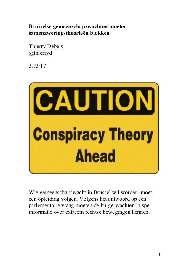 Brusselse gemeenschapswachten moeten samenzweringstheorieën blokken Thierry Debels @thierryd 31/3/17 Wie gemeenschapswacht...