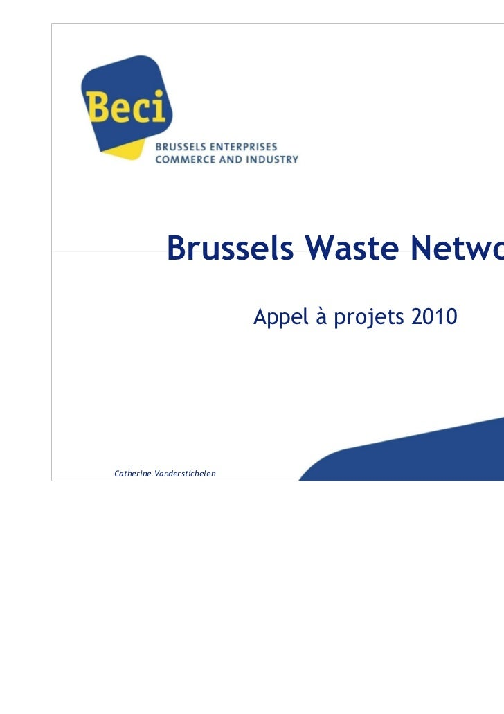 Brussels Waste Network                            Appel à projets 2010                                                   5...