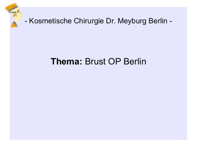 Thema: Brust OP Berlin - Kosmetische Chirurgie Dr. Meyburg Berlin -