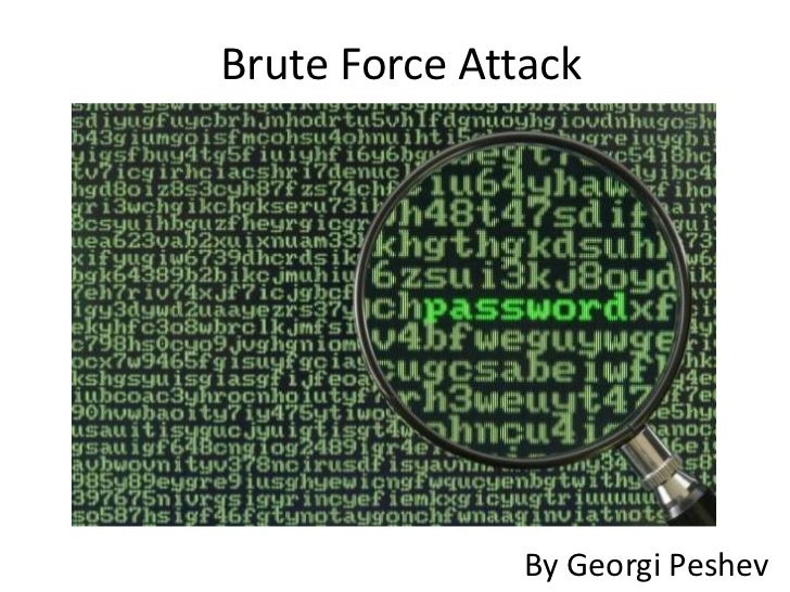 Brute Force Attack<br />By GeorgiPeshev<br />