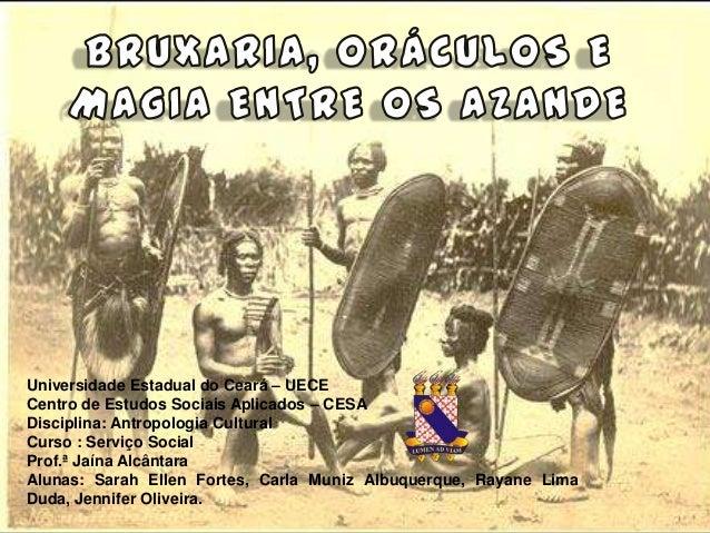 Universidade Estadual do Ceará – UECE Centro de Estudos Sociais Aplicados – CESA Disciplina: Antropologia Cultural Curso :...