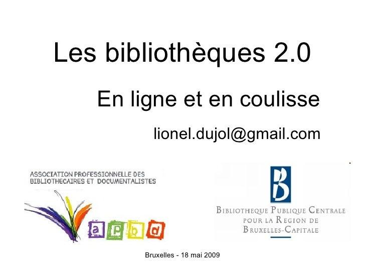 Les bibliothèques 2.0 [email_address] En ligne et en coulisse