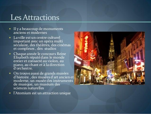 Les Attractions  Il y a beaucoup de monuments anciens et modernes  La ville est un centre culturel important avec un opé...
