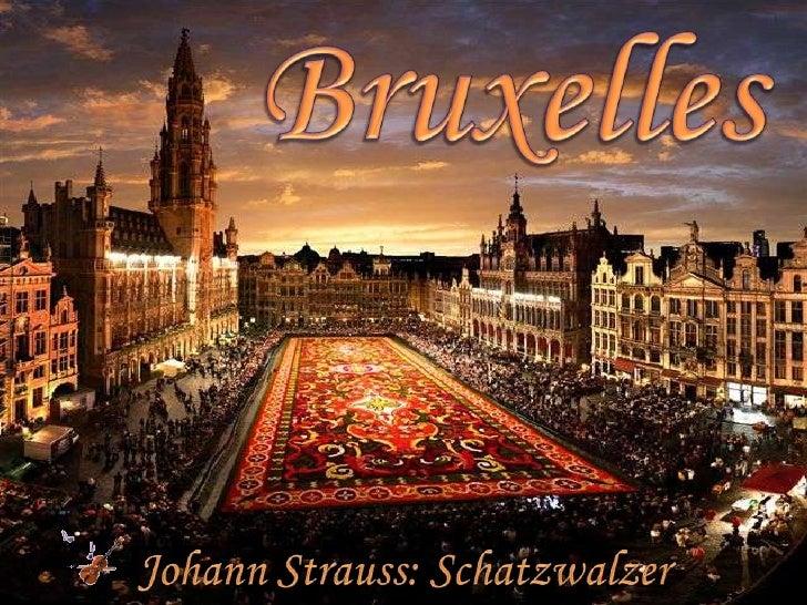 Bruxelles<br />Johann Strauss: Schatzwalzer<br />
