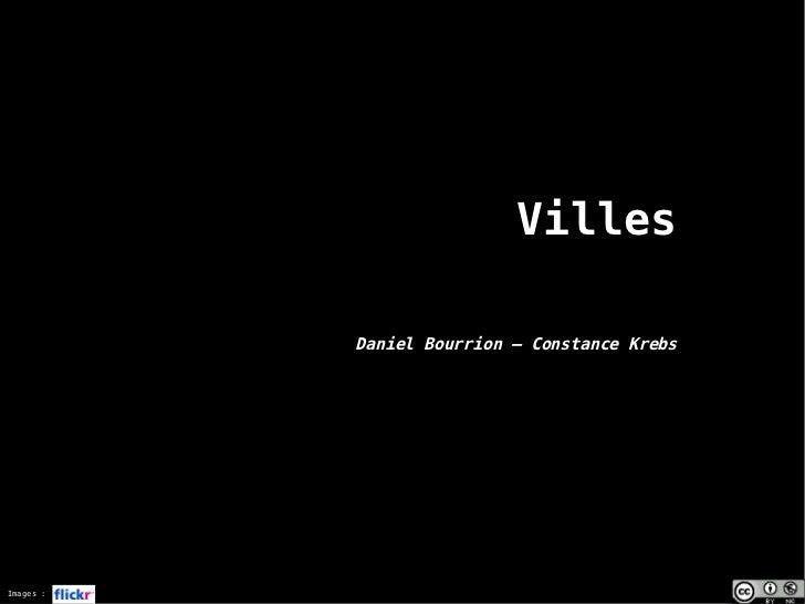 Villes           Daniel Bourrion – Constance KrebsImages :