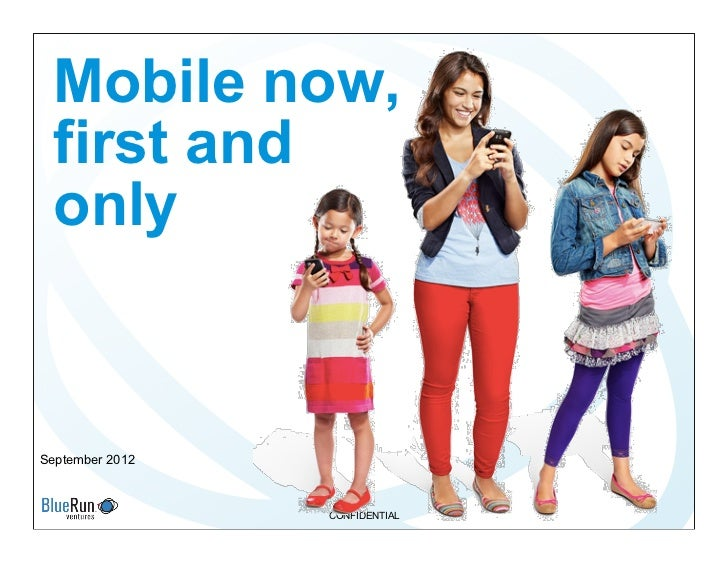 Mobile now,  first and  onlySeptember 2012                 CONFIDENTIAL