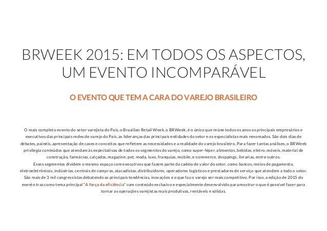 17/06/2015 BRWEEK2015 http://brweek.com.br/hotsite/ 1/41 O mais completo evento do setor varejista do País, o Brazilian ...