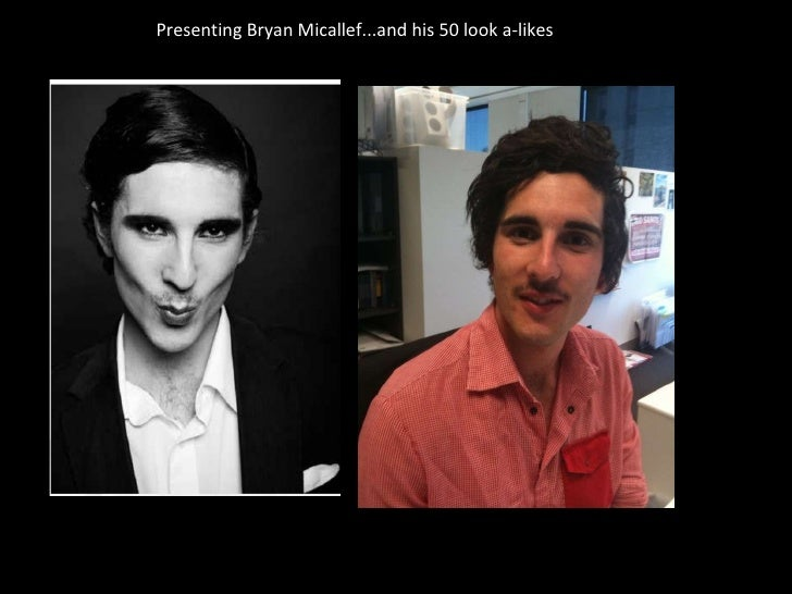 Presenting Bryan Micallef...and his 50 look a-likes
