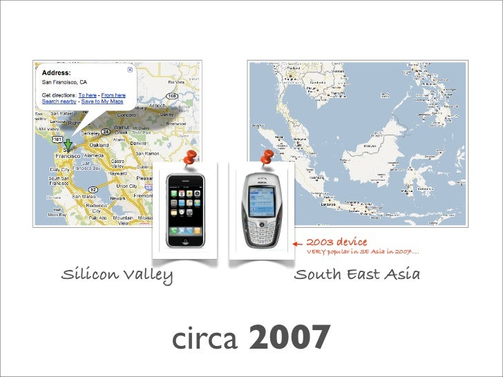 2003 device                      VERY popular in SE Asia in 2007....   Silicon Valley      South East Asia                ...