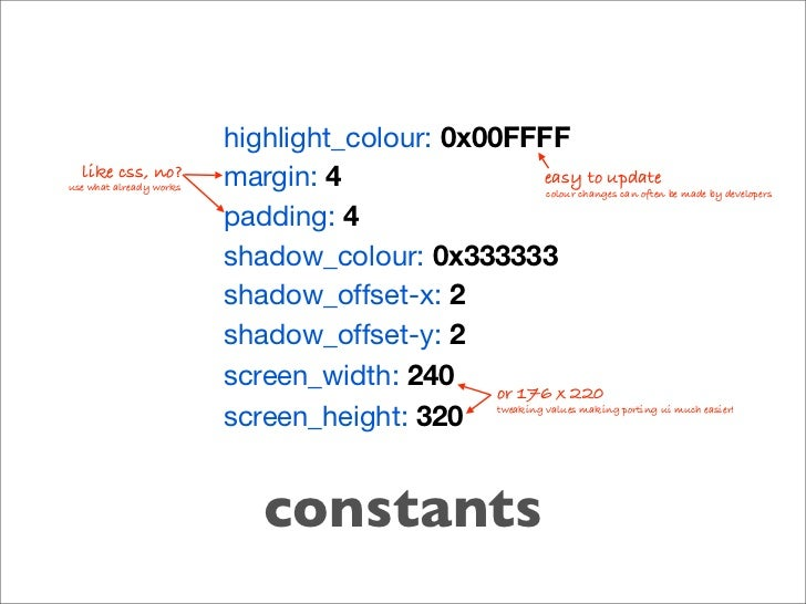 highlight_colour: 0x00FFFF   like css, no? use what already works   margin: 4               easy to update                ...