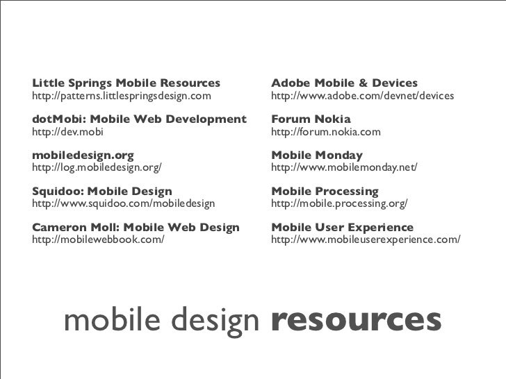 Little Springs Mobile Resources           Adobe Mobile & Devices http://patterns.littlespringsdesign.com   http://www.adob...