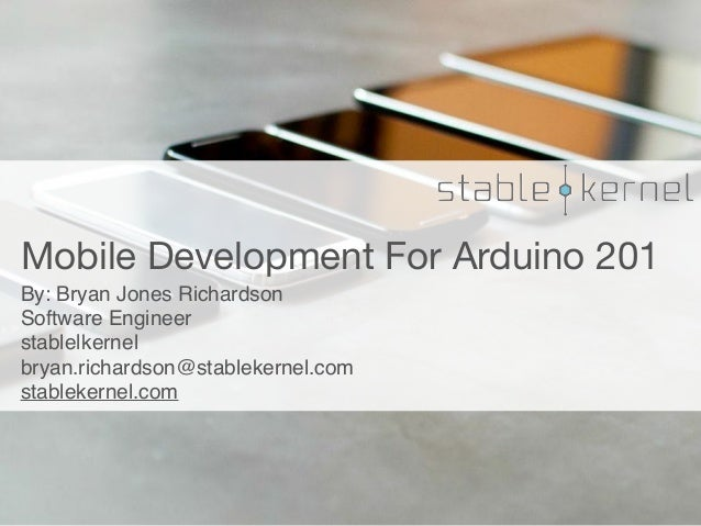 Mobile Development For Arduino 201 - ConnectTech