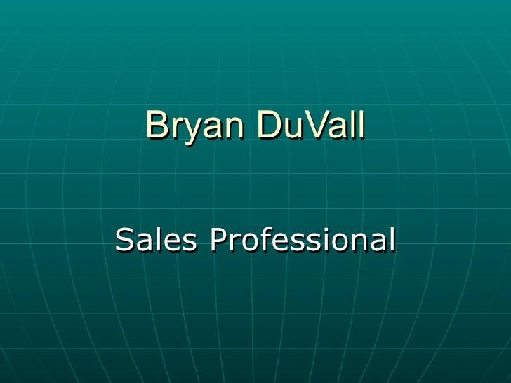 Bryan DuVall Sales Professional