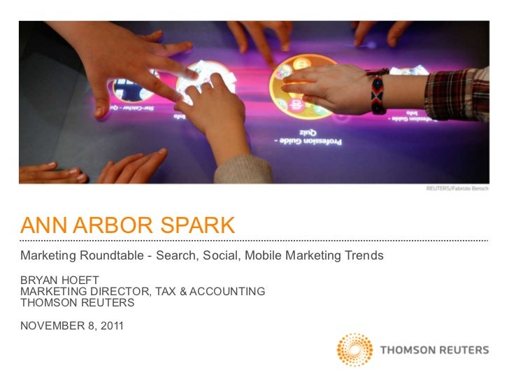 ANN ARBOR SPARK Marketing Roundtable - Search, Social, Mobile Marketing Trends BRYAN HOEFT MARKETING DIRECTOR, TAX & ACCOU...