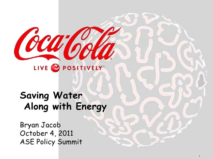 Saving Water<br /> Along with Energy<br />Bryan Jacob<br />October 4, 2011<br />ASE Policy Summit<br />1<br />