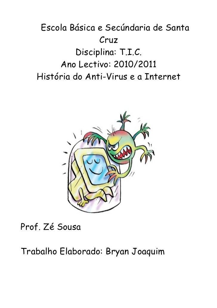 Escola Básica e Secúndaria de Santa                   Cruz             Disciplina: T.I.C.        Ano Lectivo: 2010/2011   ...