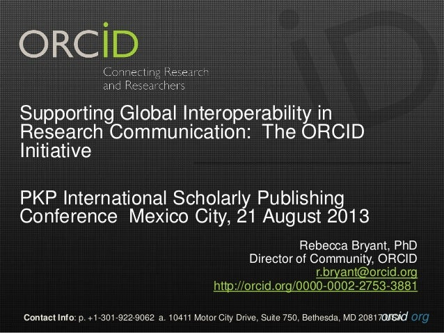 orcid.orgContact Info: p. +1-301-922-9062 a. 10411 Motor City Drive, Suite 750, Bethesda, MD 20817 USA Supporting Global I...
