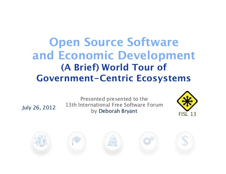 Open Source Software   and Economic Development         (A Brief) World Tour of     Government-Centric Ecosystems         ...
