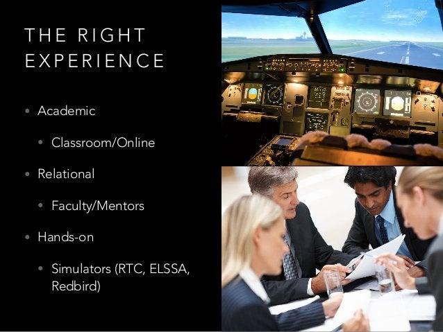 T H E R I G H T E X P E R I E N C E • Academic • Classroom/Online • Relational • Faculty/Mentors • Hands-on • Simulators (...