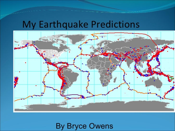 My Earthquake Predictions By Bryce Owens