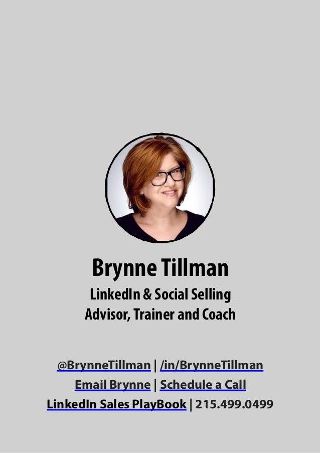 @BrynneTillman | /in/BrynneTillman Email Brynne | Schedule a Call LinkedIn Sales PlayBook | 215.499.0499 BrynneTillman Lin...