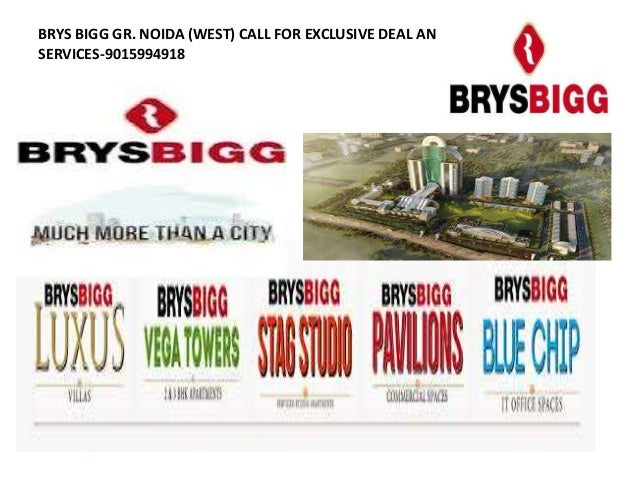 BRYS BIGG GR. NOIDA (WEST) CALL FOR EXCLUSIVE DEAL AND SERVICES-9015994918