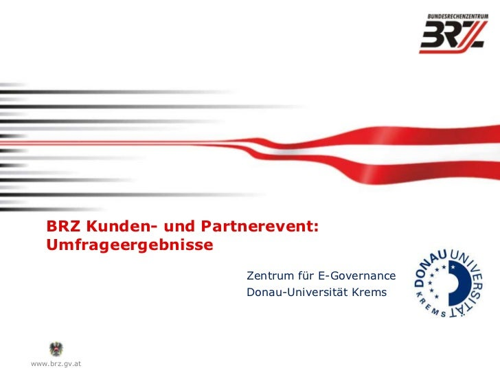 BRZ Kunden- und Partnerevent:    Umfrageergebnisse                         Zentrum für E-Governance                       ...