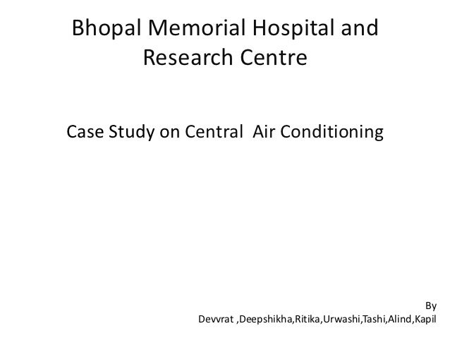 Bhopal Memorial Hospital and      Research CentreCase Study on Central Air Conditioning                                   ...