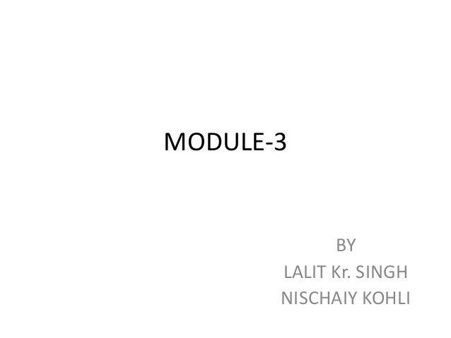 MODULE-3 BY LALIT Kr. SINGH NISCHAIY KOHLI