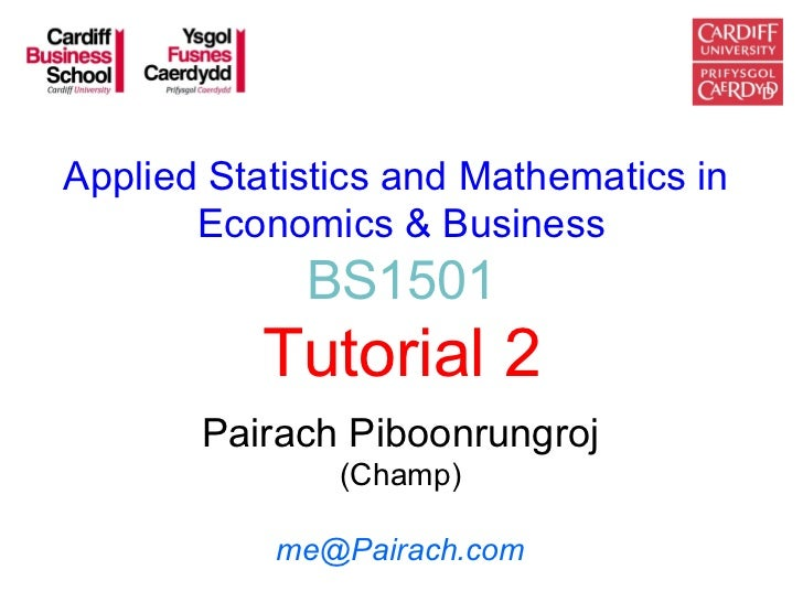 Applied Statistics and Mathematics in       Economics & Business             BS1501           Tutorial 2       Pairach Pib...