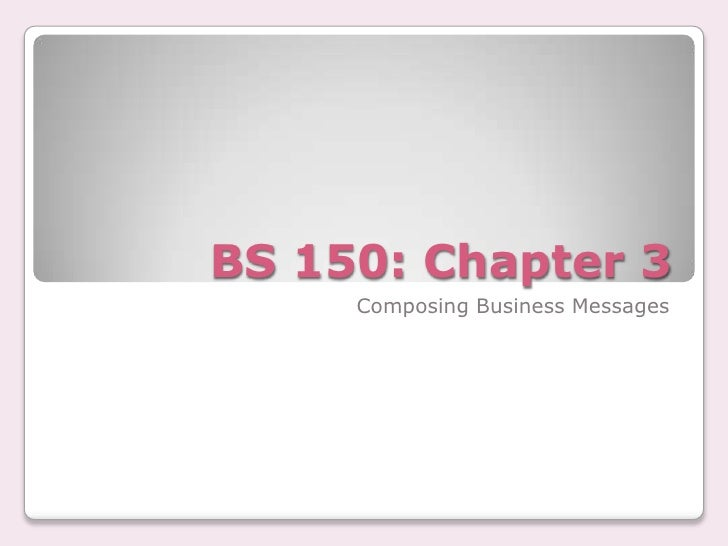 BS 150: Chapter 3<br />Composing Business Messages<br />
