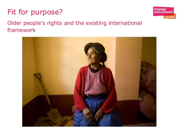 Fit for purpose?  Older people's rights and the existing international framework