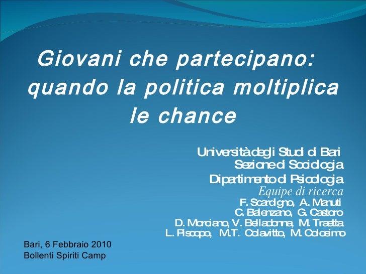 Giovani che partecipano:  quando la politica moltiplica le chance <ul><li>Università degli Studi di Bari  Sezione di Socio...