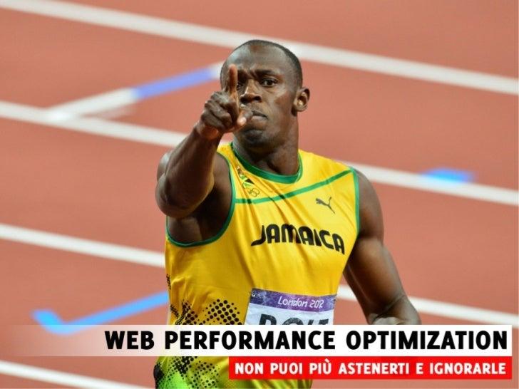 Web Performance Optimization: Non Puoi Più Astenerti e Ignorarle