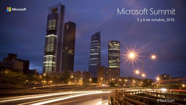 Microsoft Summit 5 y 6 de octubre, 2016 #TechSum