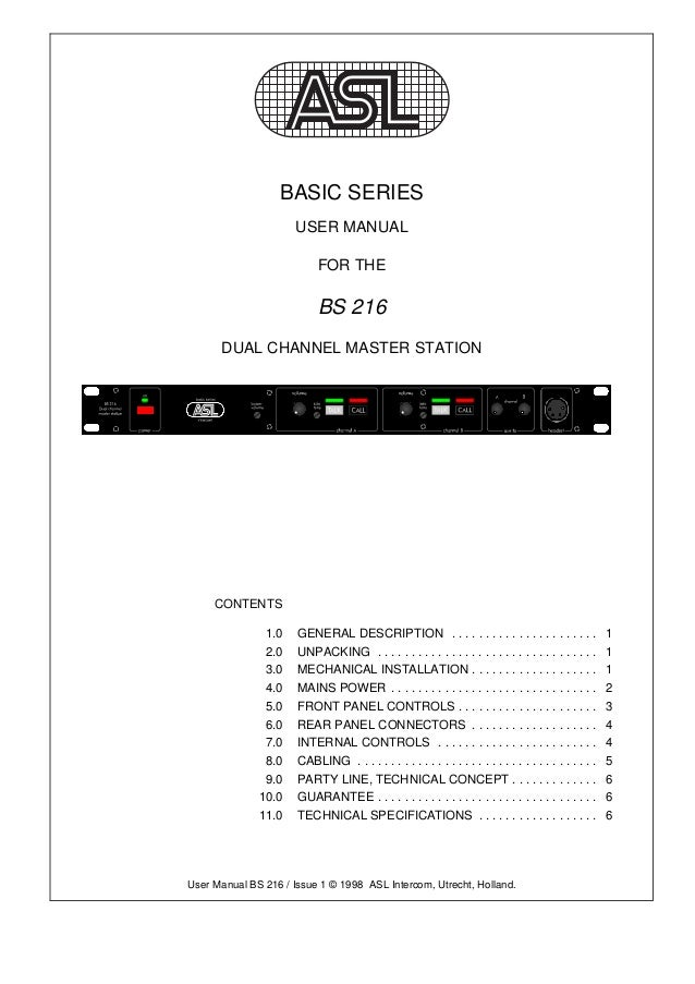 asl intercom bs 216 2 channel master station basic series user manual for the bs 216 dual channel master station contents 1 0 general description