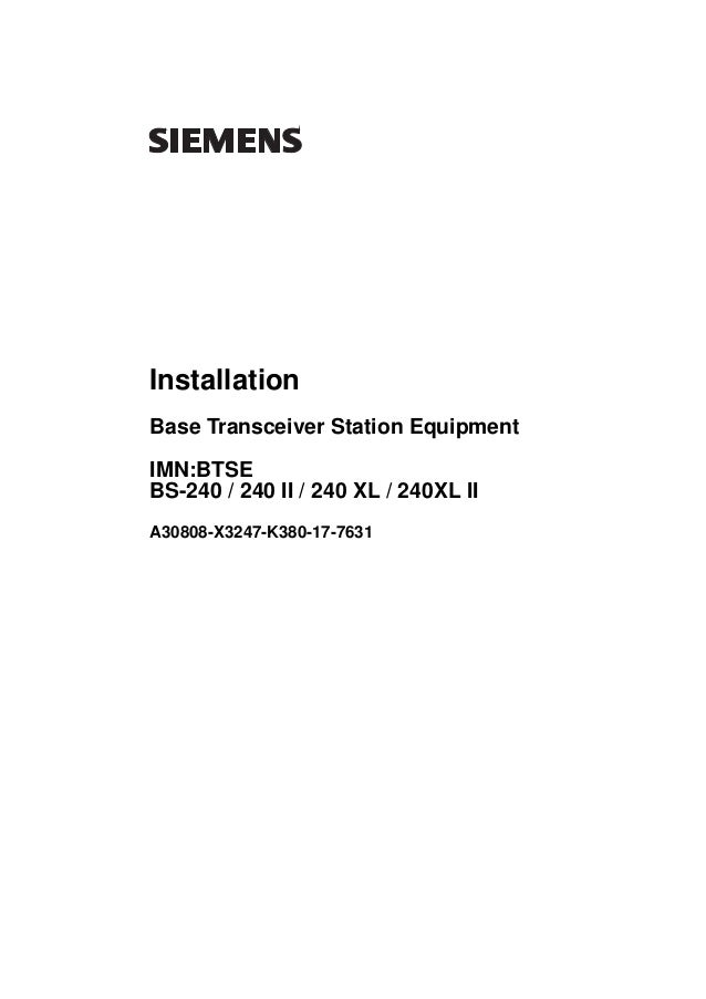 Installation Base Transceiver Station Equipment IMN:BTSE BS-240 / 240 II / 240 XL / 240XL II A30808-X3247-K380-17-7631