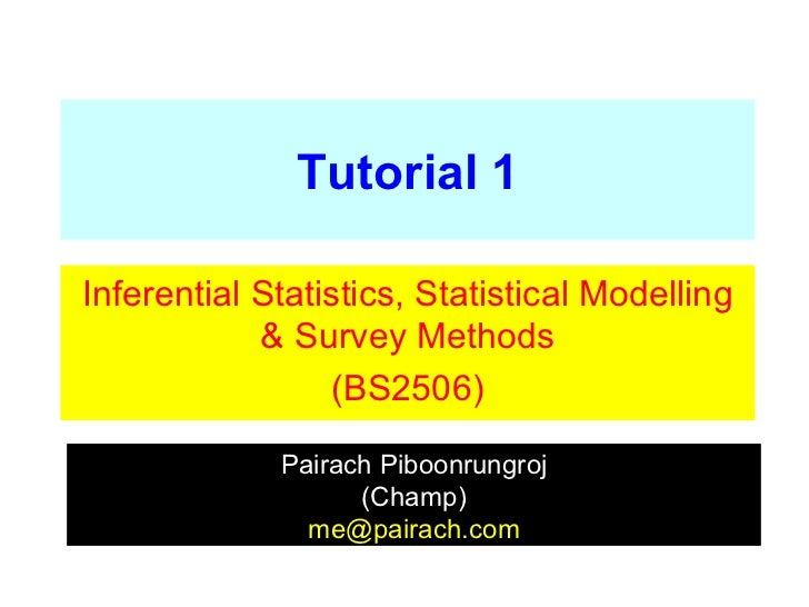 Tutorial 1Inferential Statistics, Statistical Modelling            & Survey Methods                 (BS2506)             P...